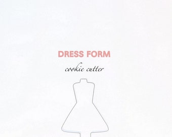 Dress Form Cookie Cutter (Stainless Steel)- Party, Fashion, Design, Style, Clothing, Custom Cookies, Sewing, Project Runway