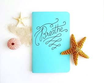 Breathe —Hand Lettered Journal Notebook in Robin Blue —80 pages —Inspiration, Daily Journal, Relax