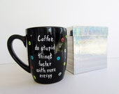 coffee cup funny coffee mug hand painted coffee do stupid things w more energy birthday gift custom personalized black cup decorative box