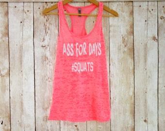 Ass For Days #squats Tank Top. Workout Tank Top. Work Out Tank Top. Racerback Burnout Tank Top. Gym Shirt. Workout Shirt