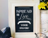 8x10 or 5x7 Instant Download Chalkboard Classic Spread The Love Favor Sign, Take a Favor Sign, DIY Printable, Instant Download