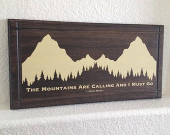 The Mountains Are Calling and I Must Go.Wood Plaque Sign - John Muir  - Handmade in America  Lodge Cabin home -  vinyl and Wood  22x11