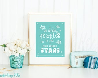 A girl without freckles is like a night without starts - typography, print, home decor, wall art, nursery print, Girl bedroom