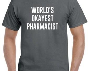 Funny Pharmacist Shirt-World's Okayest Pharmacist Gift