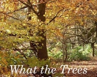 Ebook What the Trees told me PDF A transformative ebook