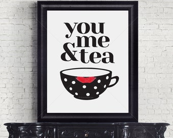 You, Me & Tea || typography art print, tea print, tea lovers print, kitchen print, kitchen tea print, housewarming gift, tea cup print, tea
