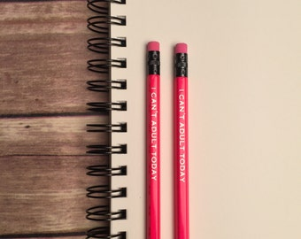 Funny Pencil set, I Can't Adult Today,Hot Pink, Gift for Her, Gift for Coworker