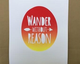 Wander Without Reason Print, Wall Art, Wall Decor, Screen Print, Blend