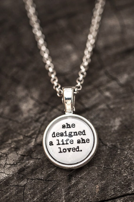FREE SHIPPING - She Designed A Life She Loved - Quote Necklace - Jewerly - Inspiration Necklace - Quote Jewelry - Quote Necklace