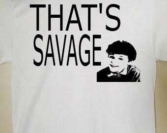 Savage t-shirt - funny t-shirt - that's savage