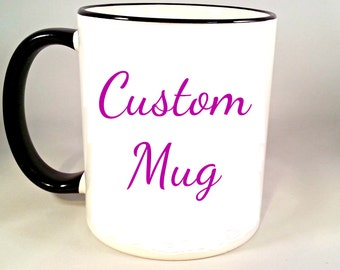 Custom Mug Customized Coffee Mug, Picture Photo Custom Coffee Cup, Logo Photograph Personalized Graphic, Sublimated 11 oz Colored Handle Rim