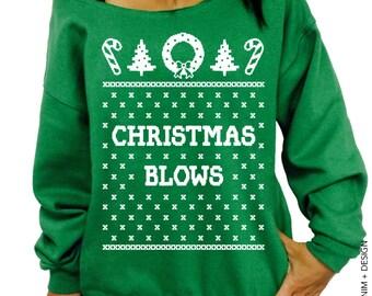 Christmas Blows - Ugly Christmas Sweater - Green Slouchy Oversized Sweatshirt