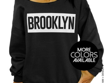 Brooklyn Slouchy Oversized Sweatshirt - NYC - Bed Stuy - Bushwick - Greenpoint - Williamsburg - Brooklynites - More Colors Available
