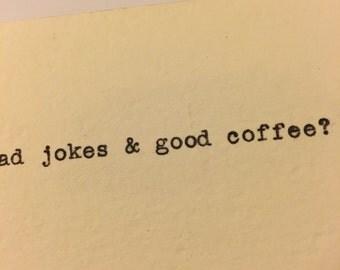 "Calling Cards (""Bad jokes and good coffee?"") printed by typewriter, one dozen"