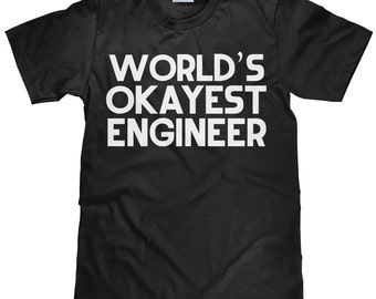 World's Okayest Engineer - Funny Engineering T Shirt - Item 2295