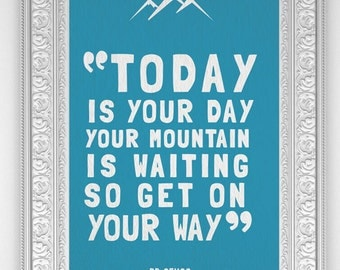 Customizable Dr Seuss Art Card / Print / Poster: Your Mountain is Waiting! (Multiple Sizes) Dr Suess Inspirational Quote Sign