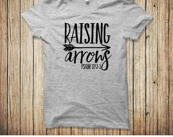 Raising Arrows Shirt, Psalm 127, Mom Shirt, Arrow Shirt, Children are a heritage from the Lord, Mom Gift, Mom to Be