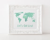 Watercolor World Map Print - Travel Quote World Map - Mint Watercolor Map - Lets Get Lost - World Map Quote - Travel Decor - World Map Art