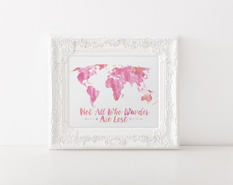 Not All Who Wander Are Lost - Watercolor World Map Print - JRR Tolkien - Travel Quote World Map - Pink Watercolor Map - World Map Quote