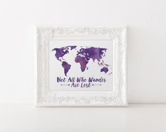 Not All Who Wander Are Lost - Watercolor World Map Print - JRR Tolkien - Travel Quote World Map - Purple Watercolor Map - World Map Quote