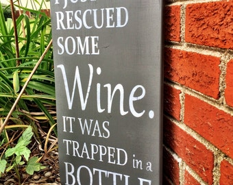 I Just Rescued Some Wine It Was Trapped In A Bottle, Wine Lovers Gift, Wine Sign, Kitchen Decor, Kitchen Sign