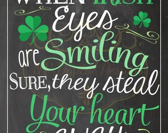St. Patrick's Day - When Irish Eyes are Smiling sign- DIGITAL FILE- INSTANT download