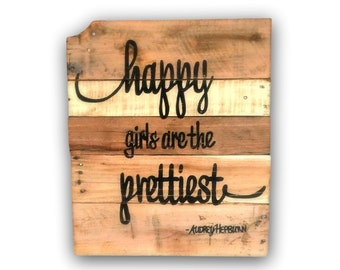 Happy Girls are the Prettiest Sign / Nursery Quote/ Vintage Nursery Decor