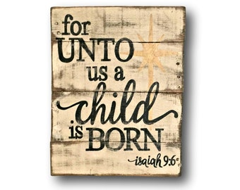 For Unto Us a Child is Born Sign/ Christmas Sign/ Rustic Wood Christmas Decoration