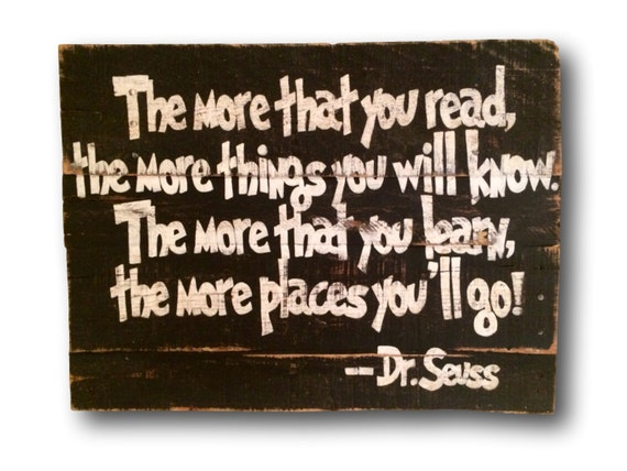 The More That You Read The More Things You Will By