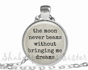 Edgar Allan Poe Jewelry - The Moon Never Beams Without Bringing Me Dreams - Quote Necklace - Edgar Allan Poe Necklace