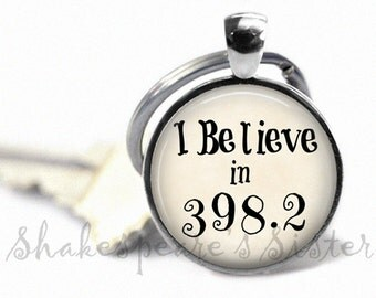 I Believe in 398.2 - Dewey Decimal - Fairy Tale Key Chain - Quote Keychain - Fairytale Keychain