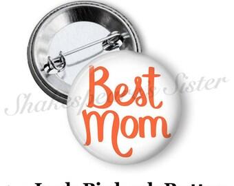 "Best Mom - Pinback Button - 1.5"" Pinback - Mom Pinback Button - Mom Pin"