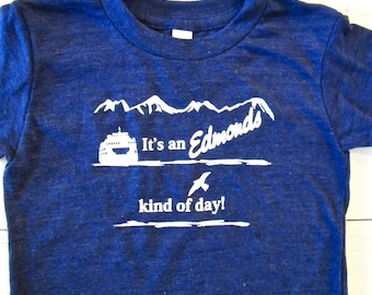 Edmonds Toddler shirt. Its an Edmonds kind of day! Washington kid t-shirt.