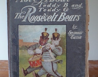 """Antique 1937 """"More About Teddy-B and Teddy-G, the Roosevelt Bears"""" Book by Eaton"""