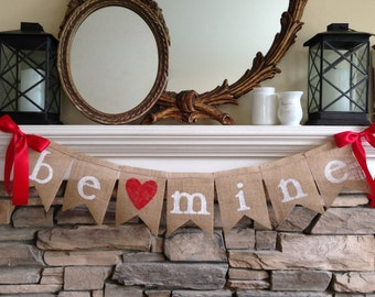 Be Mine Valentine Banner, Valentines Day Decor, Valentines Banner, Be Mine Garland, Be Mine Bunting, Valentines Garland, Burlap Valentines