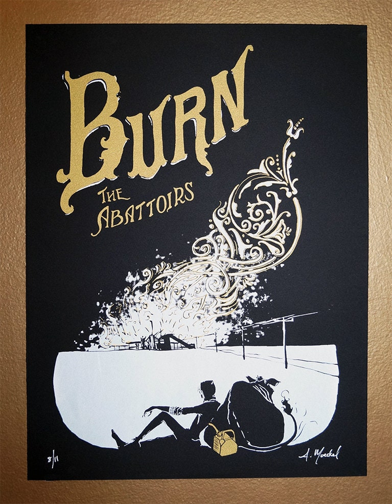 "Silkscreen Print, 1st Edition ""Burn the Abattoirs"""