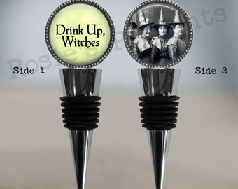 DRINK UP, WITCHES Halloween Party Gift Double Sided Wine Stopper - Bachelorette Gift - Halloween Wine Stopper - Witch Wine Stopper