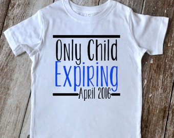 Only Child Expiring Im going to be a Big Brother  T-shirt Photo Prop