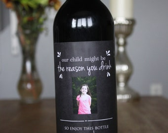Our Child Might be the Reason You Drink Wine Bottle Labels Teachers Gift Wine Sticker Custom Wine Label Teacher Appreciation Christmas Gift