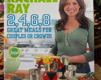 Rachael Ray Cookbook 2, 4, 6, 8 Great Meals for Couples or Crowds, 30 Minute Meals
