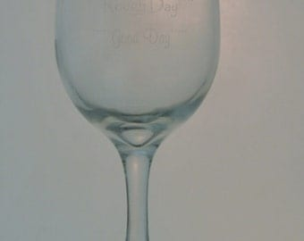 Good day Bad day wine glass