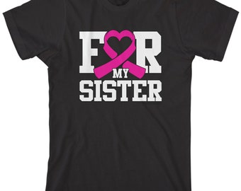 For My Sister Breast Cancer Awareness Men's T-shirt