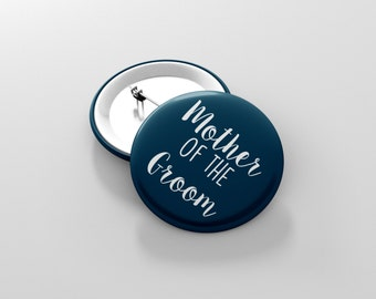 Mother of the Groom Pin- Mother of the Groom Button- Wedding Pinbacks