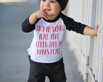 Ain't No Woman Alive That Could Take My Mama's Place - Boys 3/4 sleeve - Raglan Tee - Vinyl Baby Shirt - 32 colors to choose from