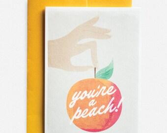 You're a peach! Greeting card
