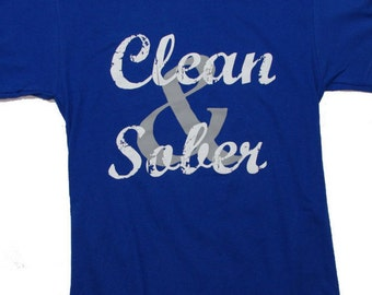 Clean and Sober T Shirt