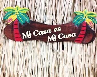 Mi Casa es Mi Casa Wood Sign