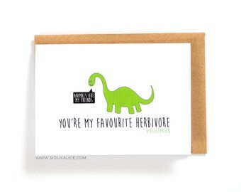 Anniversary card - Valentines day card - Birthday card - Funny Vegetarian card herbivore card vegan girlfriend boyfriend love card