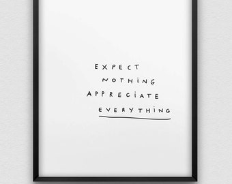printable 'expect nothing appreciate everything' print // positive thinking inspirational print // be grateful instant download print