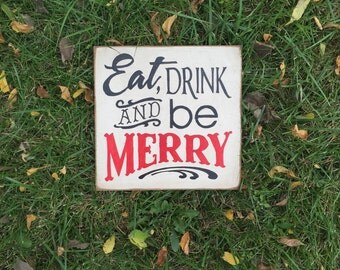 FREE SHIPPING! Eat, Drink, Be Merry Sign, Primitive Wood Signs, Holiday Signs